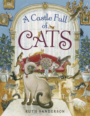 A Castle Full of Cats By Sanderson, Ruth