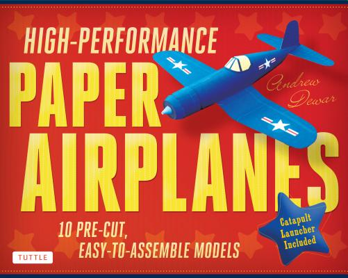High-Performance Paper Airplanes Kit By Dewar, Andrew
