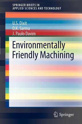 Environmentally-friendly Machining By Davim, Joao Paulo/ Sharma, D. K./ Dixit, Uday Shanker