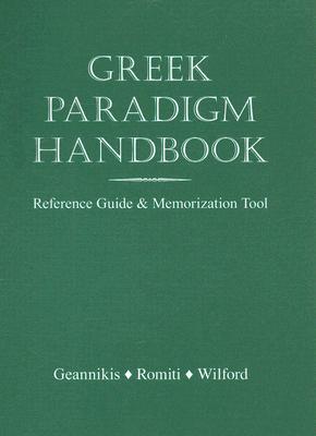 Greek Paradigm Handbook By Geannikis (EDT)/ Romiti (EDT)/ Wilford (EDT)
